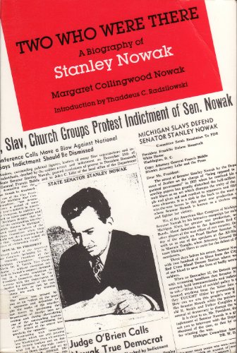 Two Who Were There: A Biography of Stanley Nowak: Margaret C. Nowak