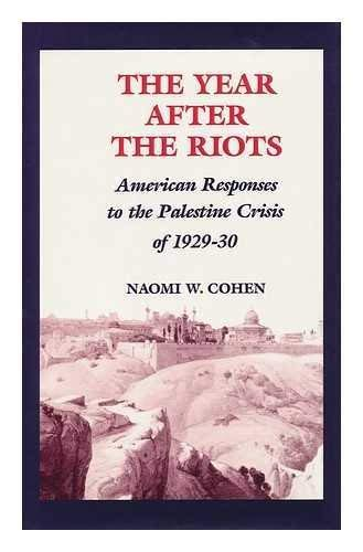 The Year After the Riots: American Response to the Palestine Crisis of 1929-30