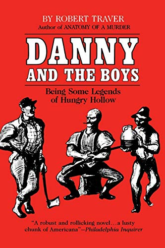 Danny and the Boys: Being Some Legends of Hungry Hollow (Great Lakes Books Series): Traver, Robert