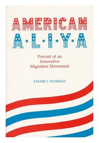 9780814319376: American Aliya: Portrait of an Innovative Migration Movement