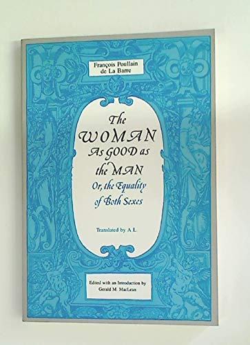9780814319543: Woman As Good as the Man: Or, the Equality of Both Sexes (Men Who Wrote About Women Series)