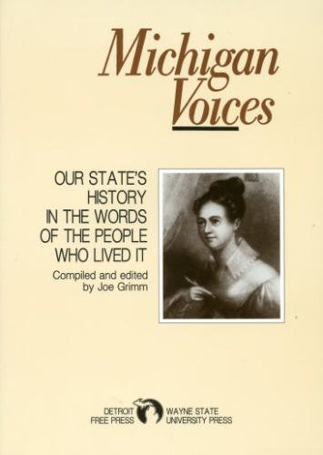 9780814319673: Michigan Voices: Our State's History in the Words of the People Who Lived It (Great Lakes Books)