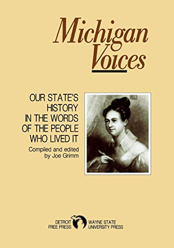 9780814319680: Michigan Voices: Our State's History in the Words of the People Who Lived It (Great Lakes Books Series)