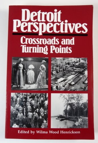 Detroit Perspectives: Crossroads and Turning Points (Great Lakes Books Series): Wilma Wood ...