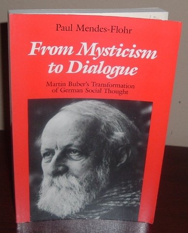 9780814320297: From Mysticism to Dialogue: Martin Buber's Transformation to German Social Thought (Culture of Jewish Modernity)