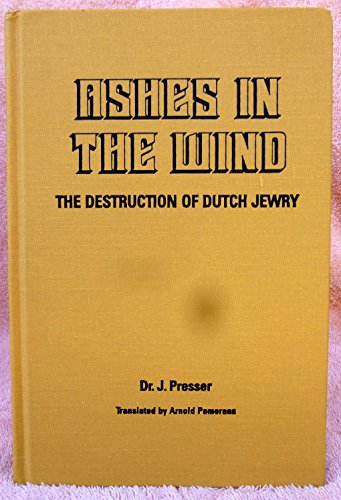 9780814320365: Ashes in the Wind: The Destruction of the Dutch Jewry