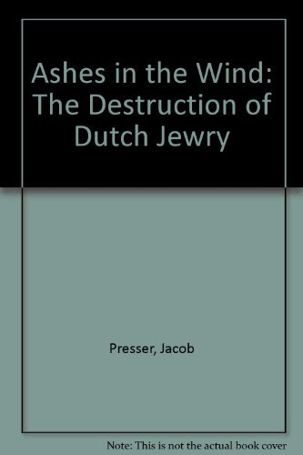 9780814320372: Ashes in the Wind: The Destruction of the Dutch Jewry