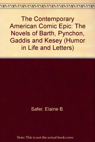 9780814320501: Contemporary American Comic Epic: The Novels of Barth, Pynchon, Gaddis, and Kesey (Humor in Life and Letters Series)