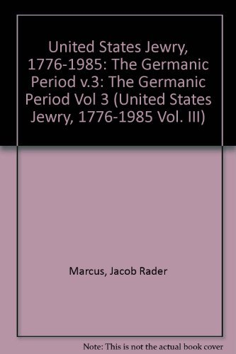 9780814321881: United States Jewry, 1776-1985: The Germanic Period/Part 2