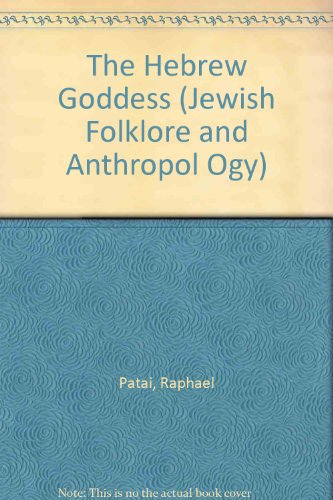 9780814322215: The Hebrew Goddess (Raphael Patai Series in Jewish Folklore and Anthropology)