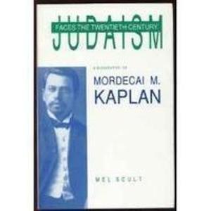 9780814322796: Judaism Faces the Twentieth Century: A Biography of Mordecai M. Kaplan (American Jewish Civilization)