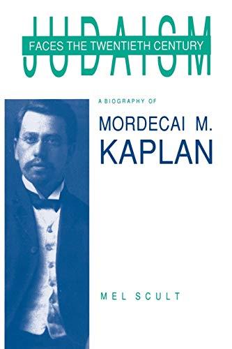 9780814322802: Judaism Faces the Twentieth Century: A Biography of Mordecai M. Kaplan (American Jewish Civilization)