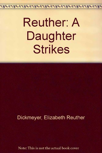 9780814323052: Reuther: A Daughter Strikes