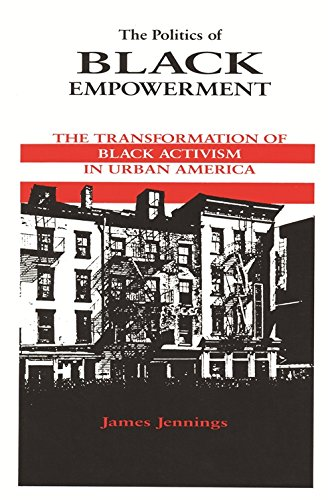 The Politics of Black Empowerment: The Transformation of Black Activism in Urban America