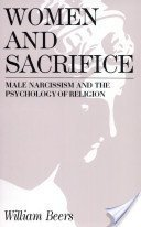 9780814323779: Women and Sacrifice: Male Narcissism and the Psychology of Religion