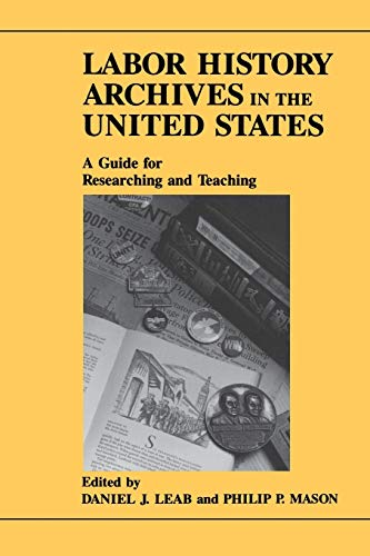 Labor History Archives in the United States - A Guide for Researching and Teaching