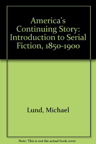 9780814324011: America's Continuing Story: An Introduction to Serial Fiction, 1850-1900