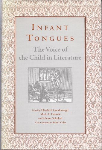 9780814324301: Infant Tongues: The Voice of the Child in Literature