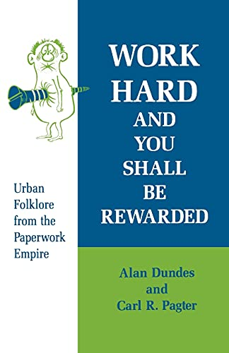 9780814324325: Work Hard and You Shall Be Rewarded: Urban Folklore from the Paperwork Empire (Humor in Life and Letters Series)