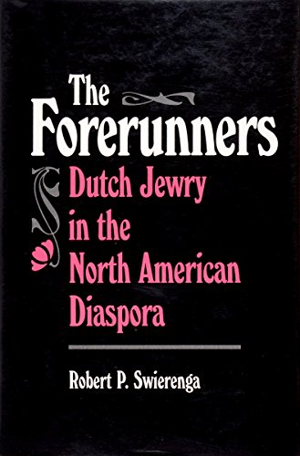 9780814324332: The Forerunners: Dutch Jewry in the North American Diaspora (American Jewish Civilization Series)