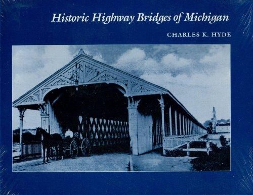 9780814324486: Historic Highway Bridges of Michigan (Great Lakes Books Series)