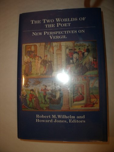The Two Worlds of the Poet. New Perspectives on Vergil.: WILHELM, R.M., and H. JONES, (ed.),