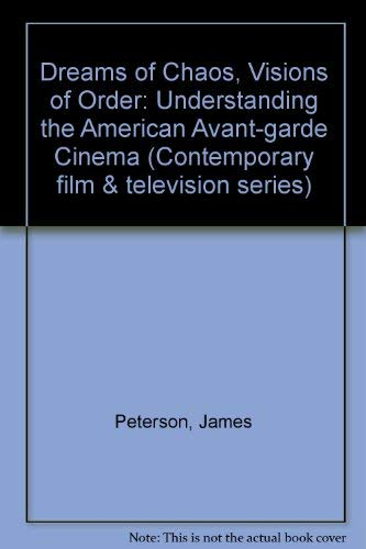 9780814324561: Dreams of Chaos, Visions of Order: Understanding the American Avant-garde Cinema (Contemporary Approaches to Film and Media Series)