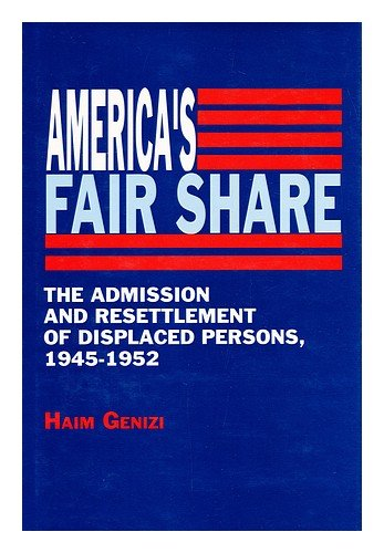 9780814324608: America's Fair Share: The Admission and Resettlement of Displaced Persons, 1945-1952
