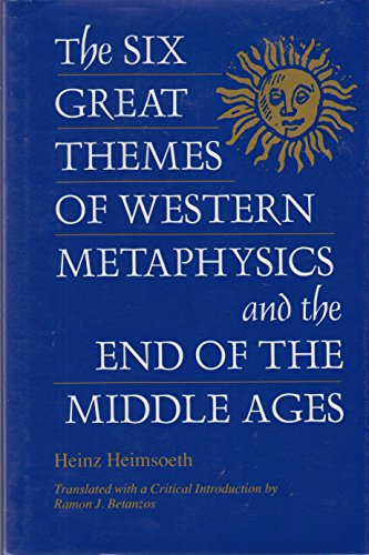 9780814324776: The Six Great Themes of Western Metaphysics and the End of the Middle Ages