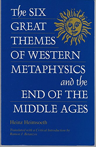 9780814324783: The Six Great Themes of Western Metaphysics and the End of the Middle Ages