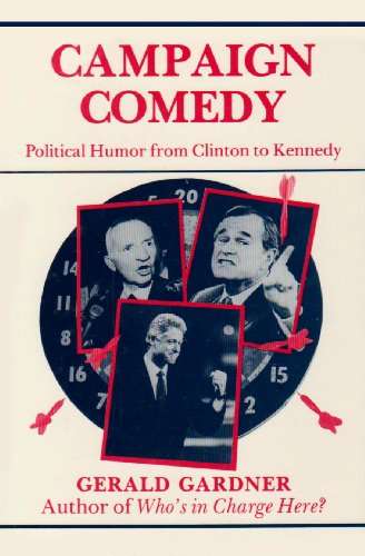 9780814325049: Campaign Comedy: Political Humor from Clinton to Kennedy: Political Humour from Clinton to Kennedy (Humor in Life and Letters)