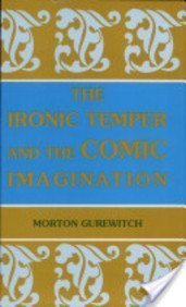 9780814325131: The Ironic Temper and the Comic Imagination (Humor in Life and Letters Series)