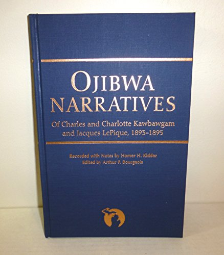 9780814325148: Ojibwa Narratives of Charles and Charlotte Kawbawgam and Jacques Lepique, 1893-1895