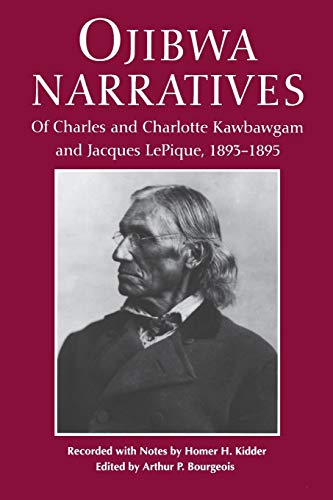 9780814325155: Ojibwa Narratives: Of Charles and Charlotte Kawbawgam and Jacques LePique, 1893-1895 (Great Lakes Books Series)