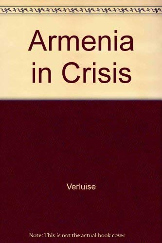 Armenia in Crisis: The 1988 Earthquake: Pierre Verluise; Translator-Levon