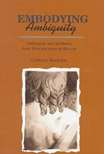 9780814325391: Embodying Ambiguity: Androgyny and Aesthetics from Winckelmann to Keller (Cultural Studies)