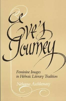 9780814325537: Eve's Journey: Feminine Images in Hebraic Literary Tradition