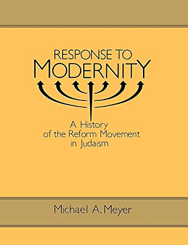 9780814325551: Response to Modernity: A History of the Reform Movement in Judaism