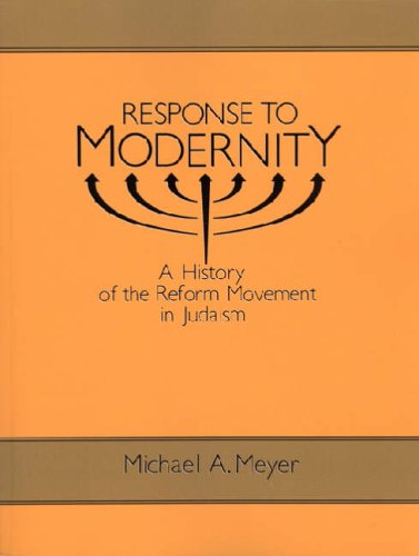9780814325551: Response to Modernity: History of the Reform Movement in Judaism