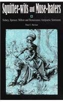 Squitter-Wits and Muse-Haters: Spenser, Sidney, Milton, and Renaissance Antipoetic Sentiment (0814325718) by Herman, Peter C.