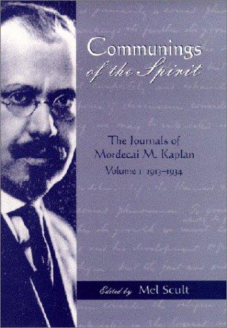9780814325759: Communings of the Spirit: The Journals of Mordecai M. Kaplan, Vol. I 1913-1934: 1913-1934 v. 1 (American Jewish Civilization)