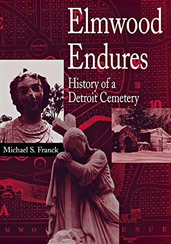 9780814325919: Elmwood Endures: History of a Detroit Cemetery