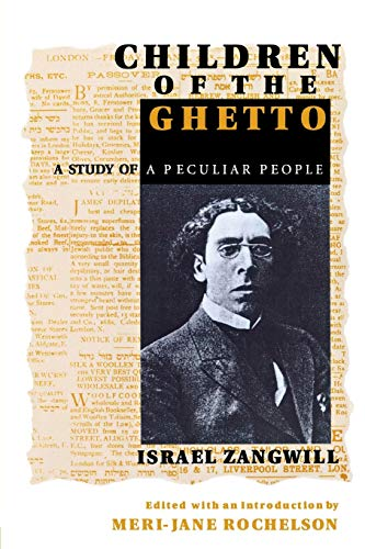 9780814325933: Children of the Ghetto: A Study of a Peculiar People