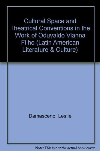Cultural space and theatrical conventions in the works of Oduvaldo Vianna Filho.: Damasceno, Leslie...