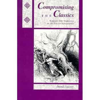 9780814326008: Compromising the Classics: Romance Epic Narrative in the Italian Renaissance