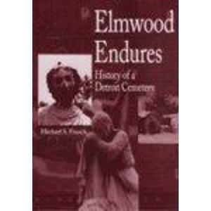 9780814326060: Elmwood Endures: History of a Detroit Cemetery