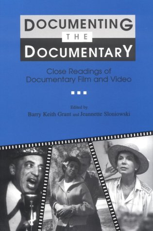 Documenting the Documentary. Close Readings of Documentary Film and Video