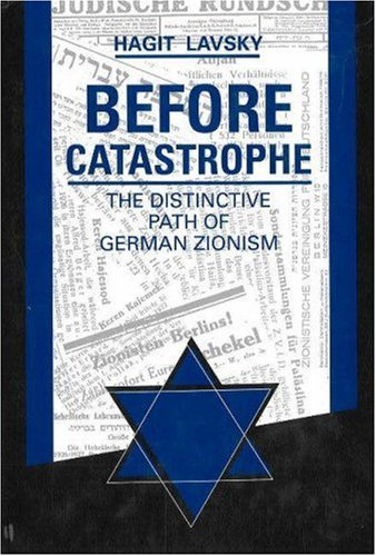 9780814326732: Before Catastrophe: The Distinctive Path of German Zionism