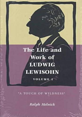 9780814326923: Life and Work of Ludwig Lewisohn, Volume I: