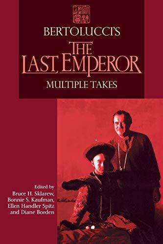 Bertolucci's The Last Emperor: Multiple Takes (Contemporary: Diane M. Borden